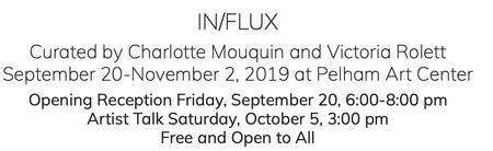 IN/FLUX at Pelham Art Center